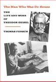 The Man Who Was Dr. Seuss, Thomas Fensch, 0930751116