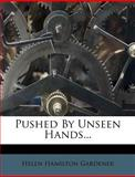 Pushed by Unseen Hands, Helen Hamilton Gardener, 1277251118