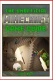 Minecraft Pocket Edition Game Guide, Josh Abbott, 1492841110