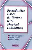 Reproductive Issues for Persons with Physical Disabilities, , 1557661111