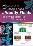 Adaptations and Responses of Woody Plants to Environmental Stresses, Rajeev Arora, 1560221119