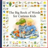 The Big Book of Words for Curious Kids, Ingrid Godon, 1561451118