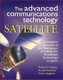 The Advanced Communications Technology Satellite : An Insider's Account of the Emergence of Interactive Broadband Technology in Space, Gedney, Richard T. and Gargione, Frank, 1891121111