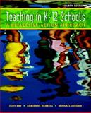 Teaching K-12 Schools : A Reflective Action Approach, Eby, Judy W. and Herrell, Adrienne L., 013119111X