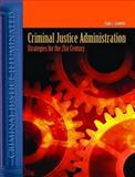 Criminal Justice Administration : Strategies for the 21st Century, Cronkhite, Clyde L., 0763741116