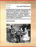 Lord Alemoor, Reporter December 13 1765 Information for John Bulman Attorney in Morpeth, Administrator of James Aitkenson, Pursuer; Against Alexand, John Bulman, 1140901117