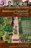 "Reservation ""Capitalism"", Robert J. Miller, 1440801118"
