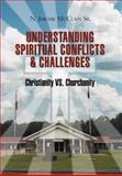 The Understanding of Spiritual Conflicts and Challenges, N. Jerome McClain Sr., 1465341110