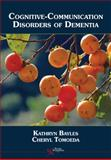 Cognitive-Communicative Disorders of Dementia, Bayles, Kathryn A. and Tomoeda, Cheryl K., 1597561118