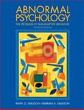 Abnormal Psychology : The Problem of Maladaptive Behavior, Sarason, Barbara R. and Sarason, Irwin G., 0131181114