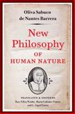New Philosophy of Human Nature : Neither Known to nor Attained by the Great Ancient Philosophers, Which Will Improve Human Life and Helath, Sabuco, Oliva, 0252031113