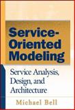 Service-Oriented Modeling, Michael Bell, 0470141115