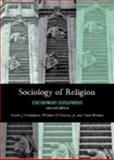 Sociology of Religion : Contemporary Developments, Christiano, Kevin J. and Swatos, William H., 0742561119