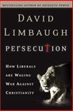 Persecution, David Limbaugh, 0895261111