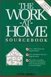"The Work-at-Home Sourcebook : How to Find ""At-Home"" Work That's Right for You, Arden, Lynie, 0911781110"