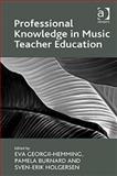Professional Knowledge in Music Teacher Education, Georgii-Hemming, Eva and Burnard, Pamela, 1409441113