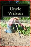 Uncle Wilson, Lynn Richardson, 1493501119
