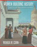 Women Building History : Public Art at the 1893 Columbian Exposition, Garfinkle, Charlene G. and Madsen, Annelise K., 0520241118