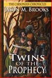 Twins of the Prophecy, Jason Brooks, 0692201114