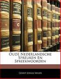 Oude Nederlandsche Spreuken en Spreekwoorden, Gerrit Johan Meijer, 1141281112