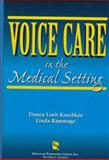 Voice Care in the Medical Setting, Koschkee, Danna Loeh and Rammage, Linda A., 1565931114