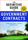 The Definitive Guide to Government Contracts, Malcolm Parvey and Deborah Alston, 1601631111