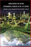 Understanding and Solving Environmental Problems in the 21st Century : Toward a New, Integrated Hard Problem Science, , 0080441114