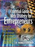 The Essential Guide to Web Strategy for Entrepreneurs, Bergman, Thomas P. and Garrison, Stephen M., 0130621110
