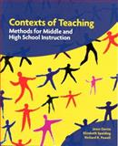 Contexts of Teaching : Methods for Middle and High School Instruction, Garcia, Jesus and Spalding, Elizabeth, 0135981115
