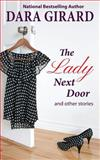 The Lady Next Door and Other Stories, Dara Girard, 0615821111