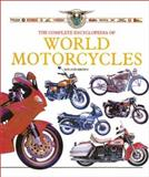 The Complete Illustrated Encyclopedia of World Motorcycles, Roland Brown, 0762411112