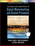 Techniques and Applications of Digital Watermarking and Content Protection, Arnold, Michael and Schmucker, Martin, 1580531113