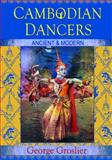 Cambodian Dancers : Ancient and Modern, Groslier, George, 1934431117