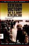 Certain Victory : The U. S. Army in the Gulf War, Scales, Robert H., 0028811119