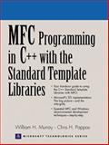 MFC Programming in C++ with Standard Templte Libraries, Murray, William H. and Pappas, Chris H., 013016111X
