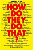 How Do They Do That?, Caroline Sutton, 068801111X