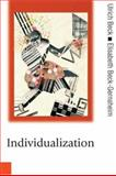 Individualization : Institutionalized Individualism and Its Social and Political Consequences, Beck, Ulrich and Beck-Gernsheim, Elisabeth, 0761961119