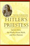 Hitler's Priestess : Savitri Devi, the Hindu-Aryan Myth, and Neo-Nazism, Goodrick-Clarke, Nicholas, 0814731112