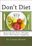 Don't Diet, Leanna Manuel, 1483981118
