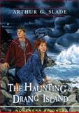 The Haunting of Drang Island, Arthur G. Slade, 1551431114
