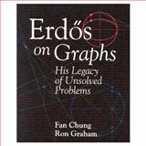 Erdos on Graphs : His Legacy of Unsolved Problems, Fan Chung, Ronald L. Graham, 156881111X