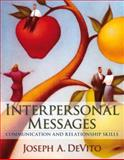 Interpersonal Messages : Communication and Relationship Skills, DeVito, Joseph A., 0205491111