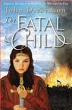 The Fatal Child, John Dickinson, 0385751117