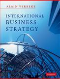 International Business Strategy : Rethinking the Foundations of Global Corporate Success, Verbeke, Alain, 0521681111