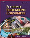 Economic Education for Consumers, Stafford, Alan D. and Miller, Roger LeRoy, 0538441119