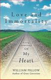 Love and Immortality, William Pillow, 0595701116