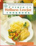 The Wellness Low-Fat Cookbook, University of California, Berkeley Staff, 0929661117