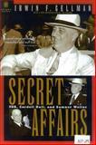 Secret Affairs, Irwin F. Gellman, 1929631111