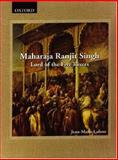 Maharaja Ranjit Singh : Lord of the Five Rivers, Lafont, Jean Marie, 0195661117