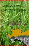 Grass IS Green ... but Beyond Reach, Stone, Sylvia Marri, 0977171116